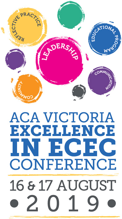 ACA Victoria Excellence in ECEC Conference 17 & 18 August 2018
